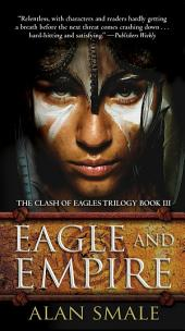 Eagle and Empire: The Clash of Eagles Trilogy