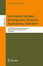 Information Systems: Development, Research, Applications, Education: 9th SIGSAND/PLAIS EuroSymposium 2016, Gdansk, Poland, September 29, 2016, Proceedings