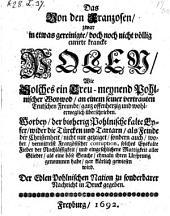 Das von den Franzosen zwar in etwas gereinigte doch noch nicht völlig curirte krancke Polen, wie solches ein pohlnischer Woywode an einem seiner teutschen Freunde ... überschrieben (etc.) - Freyburg 1692