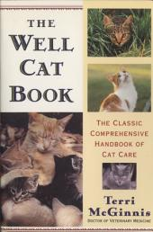 The Well Cat Book: The Classic Comprehensive Handbook of Cat Care