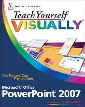 Teach Yourself VISUALLY Microsoft Office PowerPoint 2007 PDF