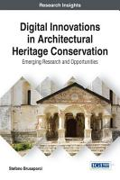 Digital Innovations in Architectural Heritage Conservation  Emerging Research and Opportunities PDF