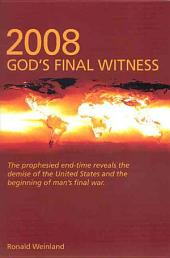 2008: God's Final Witness
