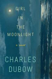 Girl in the Moonlight: A Novel