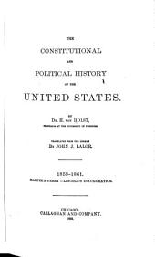 The Constitutional and Political History of the United States: 1859-1861. Harper's Ferry-Lincoln inauguration. 1892