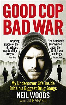 Good Cop  Bad War PDF