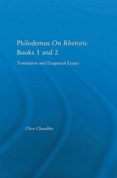 Philodemus on Rhetoric Books 1 and 2