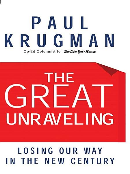 Download The Great Unraveling  Losing Our Way in the New Century Book