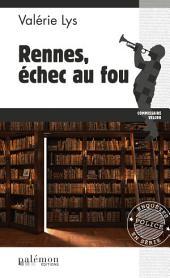 Rennes, échec au fou: Une enquête bretonne