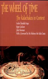 The Wheel of Time: The Kalachakra in Context