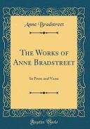The Works of Anne Bradstreet PDF