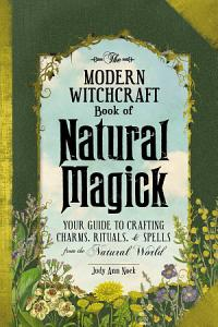 The Modern Witchcraft Book of Natural Magick PDF