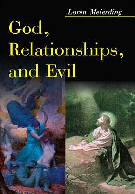 God  Relationships  and Evil