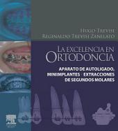 La excelencia en ortodoncia: Aparato de autoligado, miniimplantes y extracciones de segundos molares