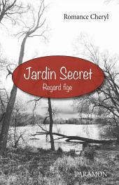 Jardin Secret: Regard fige