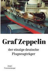 Graf Zeppelin: der einzige deutsche Flugzeugträger