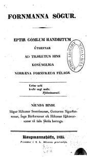 Fornmanna sögur: Sögur Hákonar Sverrissonar, Guttorms Sigurðarsonar, Ínga Bárðarsonar ok Hákonar Hákonarsonar til falls Skúla hertoga ... [útg. af F. Magnússyni og C.C. Rafn] ... 1835