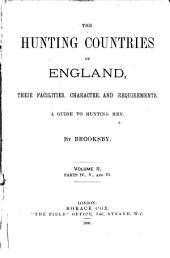 The Hunting Countries of England, Their Facilities, Character, and Requirements: A Guide to Hunting Men, Volume 2