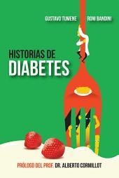 Historias de Diabetes: Prólogo del Prof. Dr. Alberto Cormillot