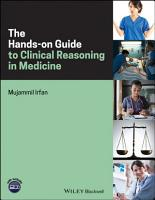 The Hands on Guide to Clinical Reasoning in Medicine PDF