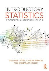 Introductory Statistics: A Conceptual Approach Using R