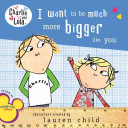 I Want to Be Much More Bigger Like You