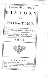 Monsieur de Thou's History of his own time: Volume 1