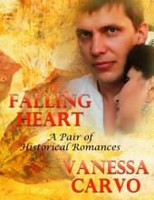 Falling Heart: A Pair of Historical Romances