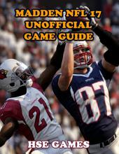 Madden Nfl 17 Unofficial Game Guide