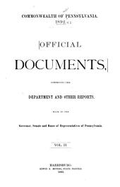 Official Documents, Comprising the Department and Other Reports Made to the Governor, Senate, and House of Representatives of Pennsylvania: Volume 2