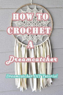 How To Crochet A Dreamcatcher PDF