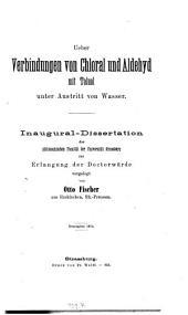 Ueber Verbindungen von Chloral und Aldehyd mit Toluol unter Austritt von Wasser: Inaug. Diss