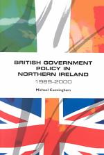 British Government Policy in Northern Ireland, 1969-2000