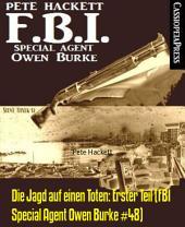 Die Jagd auf einen Toten: Erster Teil (FBI Special Agent Owen Burke #48): Cassiopeiapress Thriller