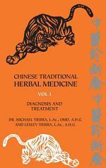 Chinese Traditional Herbal Medicine Volume 1