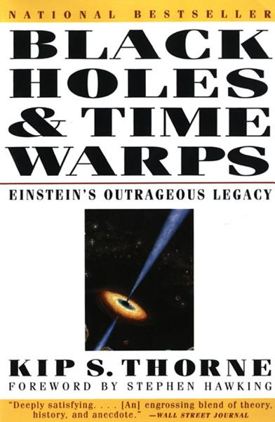 Black Holes   Time Warps  Einstein s Outrageous Legacy  Commonwealth Fund Book Program  PDF