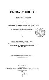 Flora medica, a botanical account of plants used in medicine