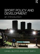 Sport Policy and Development: An Introduction