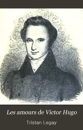 Les amours de Victor Hugo: avec portraits et autographes