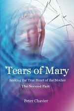 Tears of Mary - Seeking the True Heart of the Mother, Part II