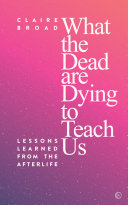 What the Dead Are Dying to Teach Us PDF