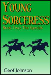 Young Sorceress Book 2: The Specials