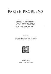 Parish Problems: Hints and Helps for the People of the Churches