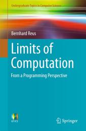 Limits of Computation: From a Programming Perspective