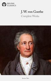 Delphi Works of Johann Wolfgang von Goethe (Illustrated)