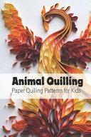 Animal Quilling