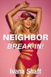 Neighbor Break-in! (Older Man/Virgin Younger Woman Erotica)