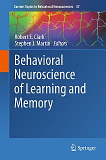 Behavioral Neuroscience of Learning and Memory Book