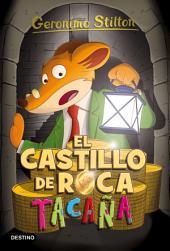El castillo de Roca Tacaña: Geronimo Stilton 4