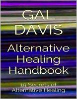 Alternative Healing Handbook  19 Secrets of Alternative Healing PDF